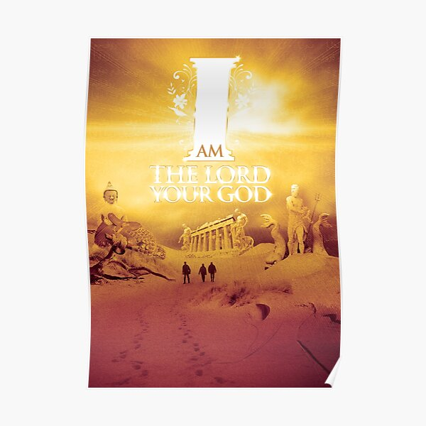 I Am The Lord Your God Poster