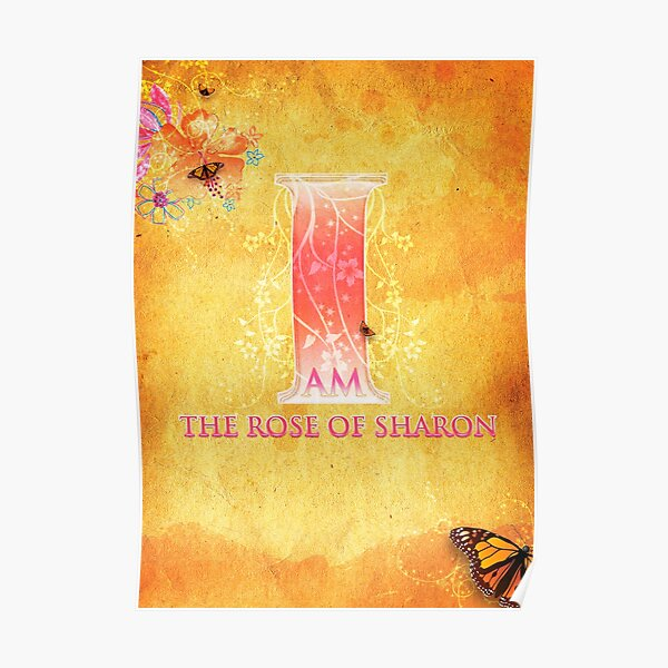 I Am The Rose of Sharon Poster