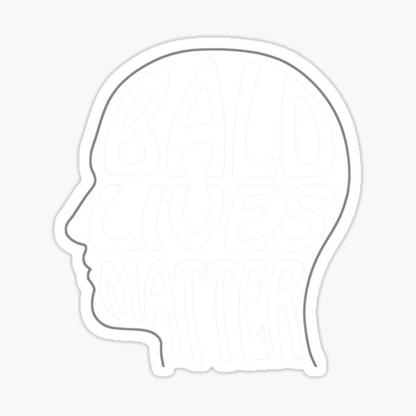 Bald Lives Matter Awareness Blm Parody Joke Sticker
