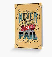 If You Never Quit, You Never Fail - J. Cole Greeting Card
