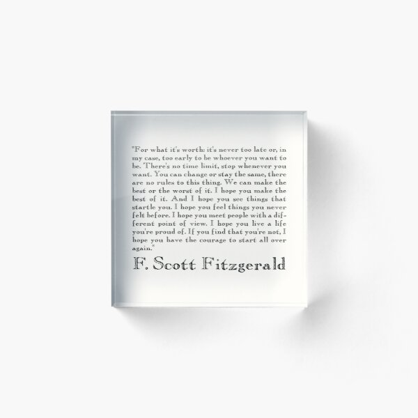 For what it's worth Quote by Francis Scott Fitzgerald Acrylic Block