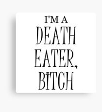 I'm a Death Eater Bitch Canvas Print