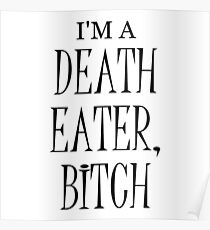 I'm a Death Eater Bitch Poster