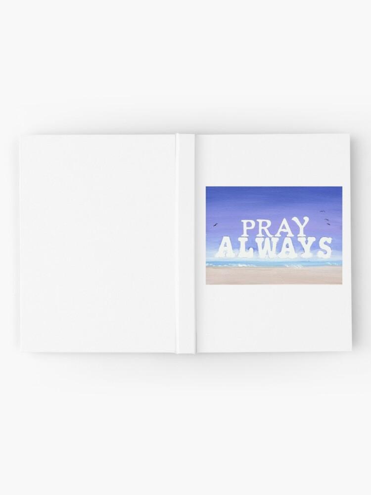 Alternate view of Pray Always Hardcover Journal