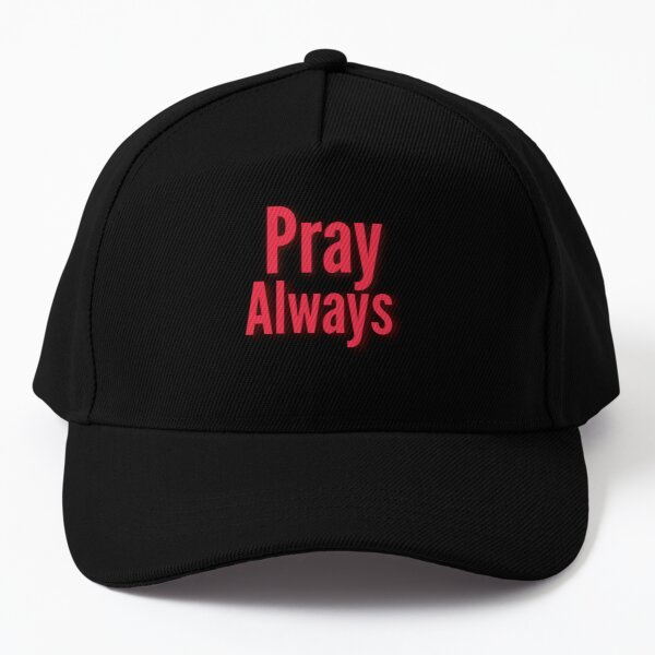 Pray Always Inspirational Lifequote Colored Text SpeakChrist Baseball Cap