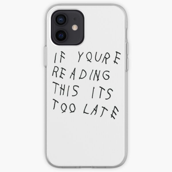 if youre reading this its too late iPhone Soft Case