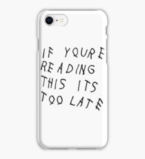 if youre reading this its too late iPhone Case/Skin