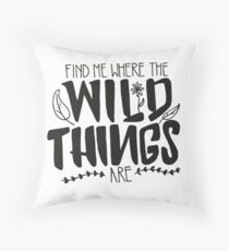 Find me where the wild things are Throw Pillow