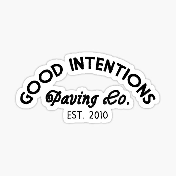 Good Intentions Paving Co. Sticker