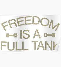 Freedom Is A Full Tank, Motorcycle Tee Poster