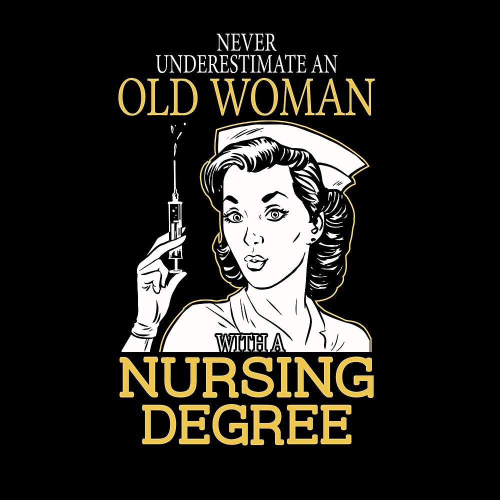 Never Underestimate An Old Woman With A Nursing Degree T-shirts\