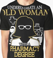 Never Underestimate An Old Woman With A Pharmacy Degree T-shirts Graphic T-Shirt
