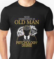 Never Underestimate An Old Man With A Psychology Degree T-shirts Unisex T-Shirt