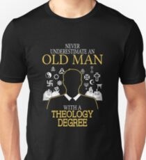 Never Underestimate An Old Man With A Theology Degree T-shirts Unisex T-Shirt
