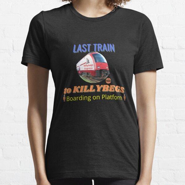 LAST TRAIN TO KILLYBEGS Boarding on Platforn Essential T-Shirt