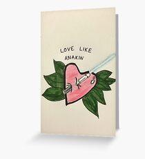 Love Like Anakin Greeting Card