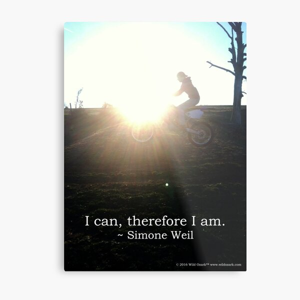 I can, therefore I am Metal Print