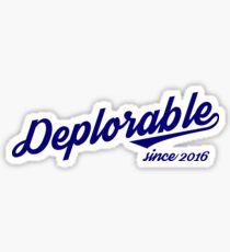 Deplorable Since 2016 (Blue Letters) Sticker
