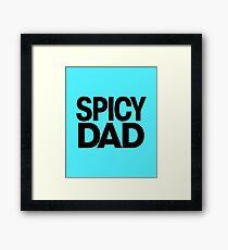 Spicy Dad Framed Print