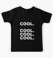 Cool cool cool Kids Tee