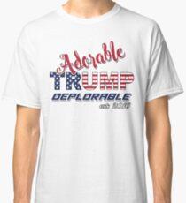 Original Adorable Deplorable | TRUMP SUPPORTER  Classic T-Shirt