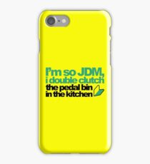 I'm so JDM, i double clutch the pedal bin (4) iPhone Case/Skin