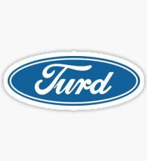 Ford / Turd Sticker