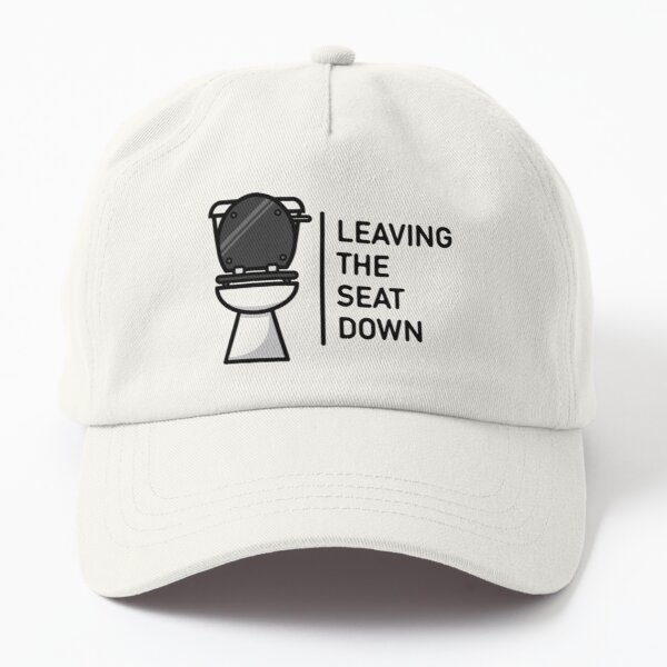 Leaving The Seat Down Dad Hat