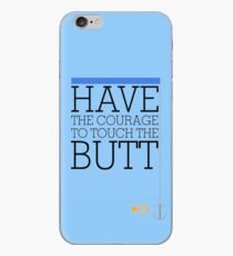 Have the courage to touch the butt - Finding Nemo iPhone Case