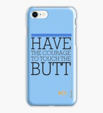 Have the courage to touch the butt - Finding Nemo iPhone Case/Skin