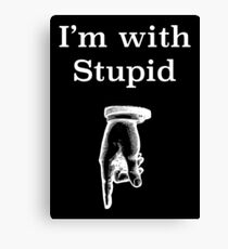 I'm with stupid humorous tee shirt Canvas Print