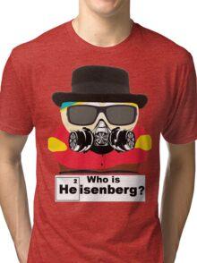 Who is Heisenberg? Tri-blend T-Shirt