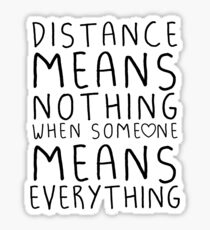 Distance means nothing Sticker