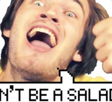"Pewdiepie: ""Don't be a salad."" Sticker"