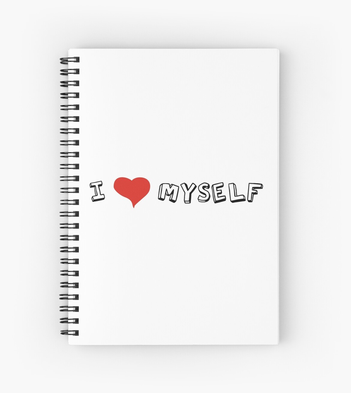 I Love Myself Self Love Quotes Sarcastic Funny Cool Spiral