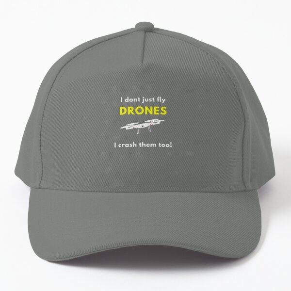 DroneBae - I dont just fly Drones, I crash them too, Perfect Drone Gift for Drone Pilot Baseball Cap