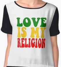 Love Is My Religion  Chiffon Top