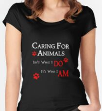 Caring For Animals Pet and Animal Lover Women's Fitted Scoop T-Shirt