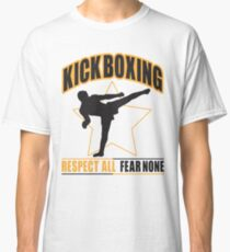 Kickboxing - respect all fear none Classic T-Shirt