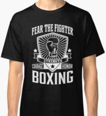 Boxing: Fear the fighter Classic T-Shirt