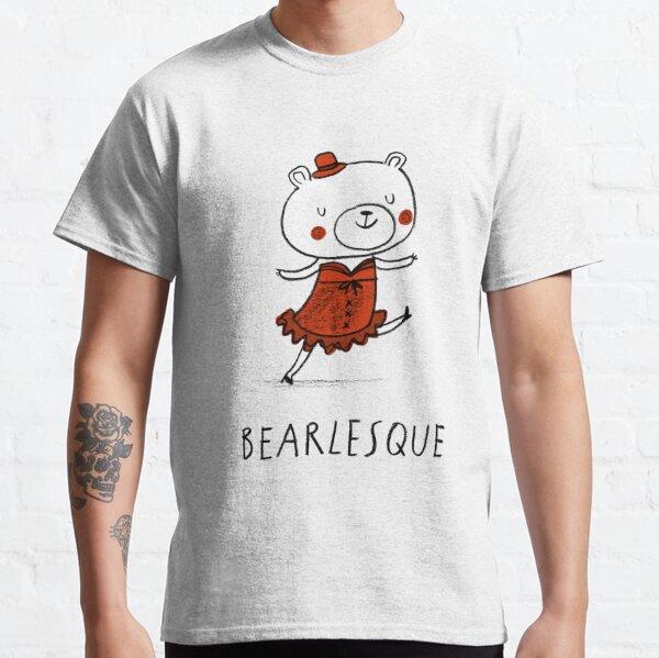 Bearlesque Classic T-Shirt