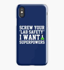Screw your lab safety, I want super powers iPhone Case