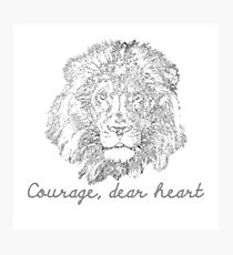 Courage, Dear Heart Photographic Print