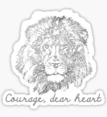 Courage, Dear Heart Sticker