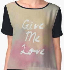 Give Me Love Women's Chiffon Top