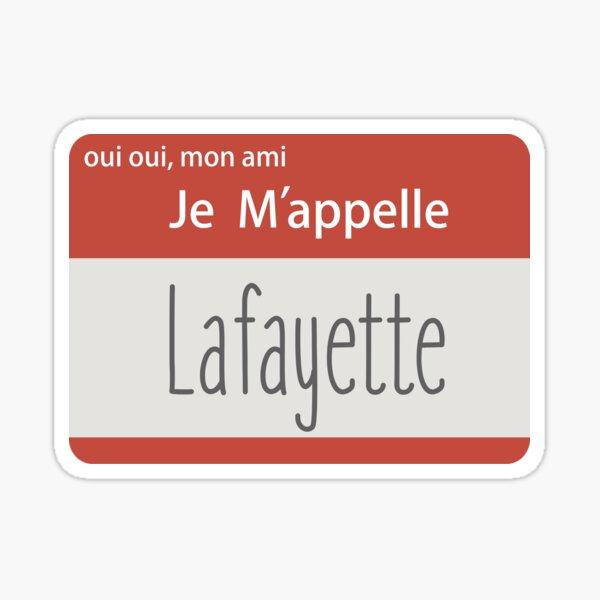 oui oui, mon ami, je m'appelle Lafayette Sticker