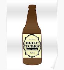 Male Tears Bitter Beer - Bottle Poster