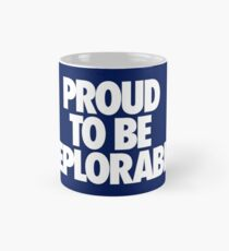 PROUD TO BE DEPLORABLE - BLUE Mug