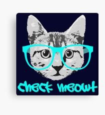 Check Meowt - Funny Saying Canvas Print