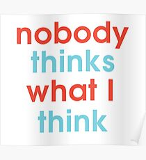 Nobody Thinks What I Think Poster